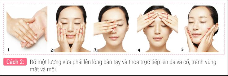 Đổ một lượng vừa phải lên lòng bàn tay và thoa trực tiếp lên da và cổ, tránh vùng mắt và môi.